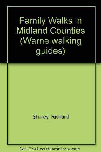 Family Walks in Midland Counties By Richard Shurey