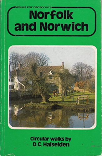Norfolk and Norwich Walks for Motorists By David C. Haiselden