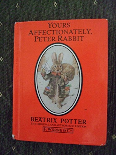 Yours Affectionately, Peter Rabbit By Beatrix Potter