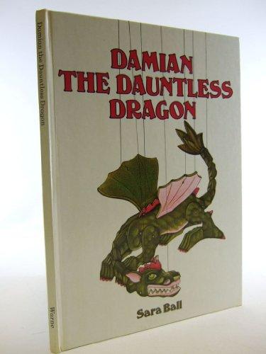 Damian the Dauntless Dragon By Sara Ball