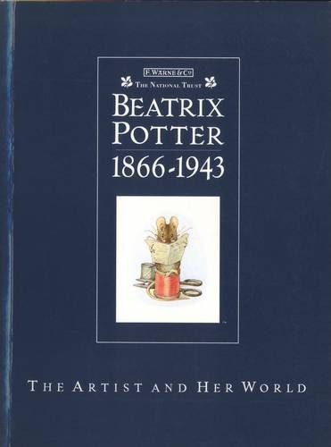 Beatrix Potter 1866-1943 the Artist and Her World by Anne Stevenson Hobbs