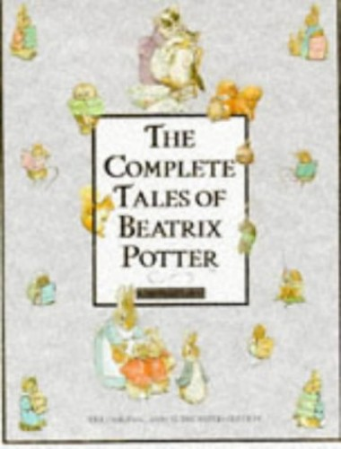 The Complete Tales of Beatrix Potter by Beatrix Potter