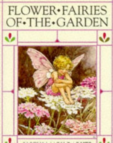 Flower Fairies of the Garden (The original flower fairy books) By Cicely Mary Barker