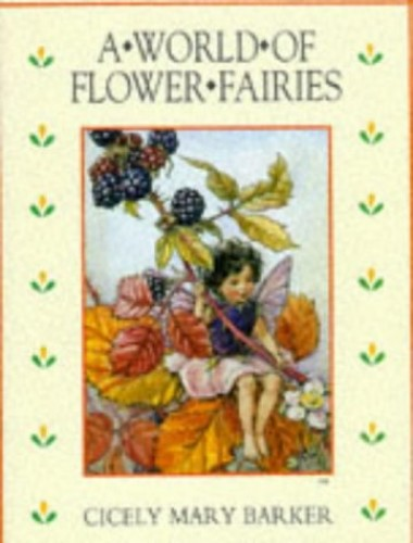 A World of Flower Fairies By Cicely Mary Barker