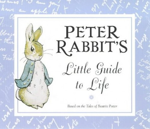 Peter Rabbit's Little Guide to Life By Beatrix Potter
