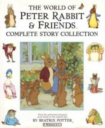 The World of Peter Rabbit and Friends: Complete Story Collection by Beatrix Potter