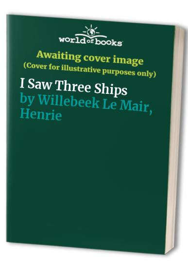 I Saw Three Ships (Golden Days Nursery Rhymes) By H. Willebeek le Mair