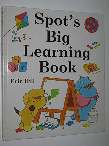 Spot's Big Learning Book By Eric Hill