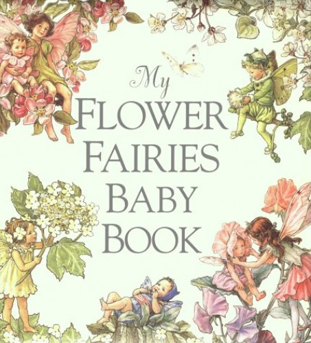 My Flower Fairies Baby Book By Cicely Mary Barker