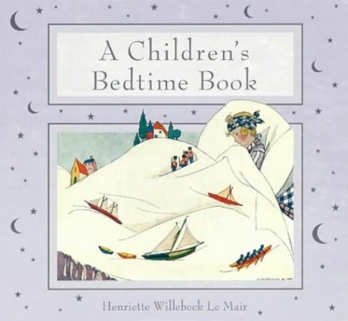 A Children's Bedtime Book (Golden Days nursery rhymes) by H. Willebeek le Mair