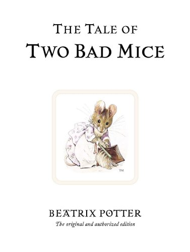 The Tale of Two Bad Mice (Beatrix Potter Originals) By Beatrix Potter