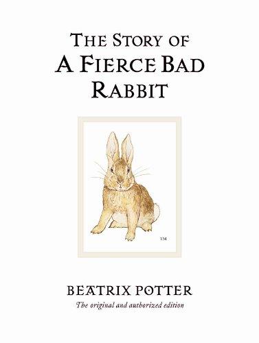 The Story of A Fierce Bad Rabbit (Beatrix Potter Originals) By Beatrix Potter