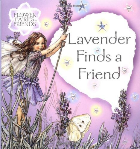 Flower Fairies Friends: Lavender Finds A Friend by Cicely Mary Barker
