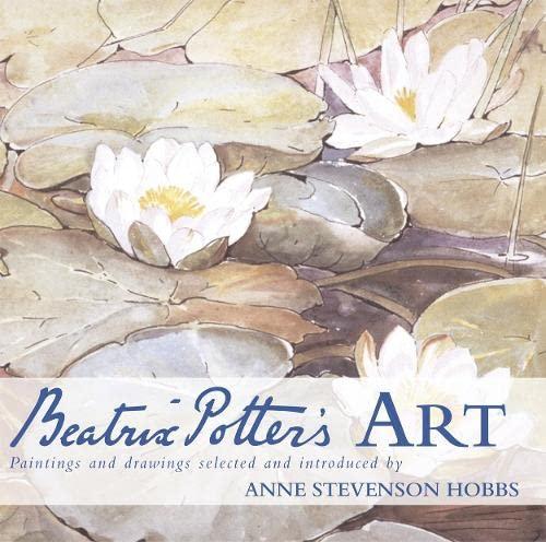 Beatrix Potter's Art By Anne Stevenson Hobbs