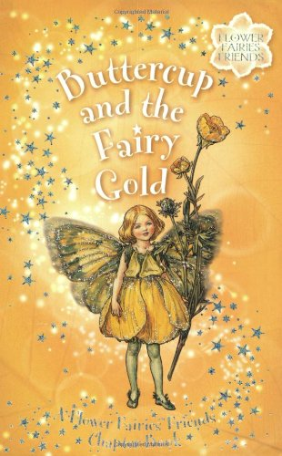 Buttercup and the Fairy Gold (Flower Fairies Friends Chapter Books) By Pippa Le Quesne