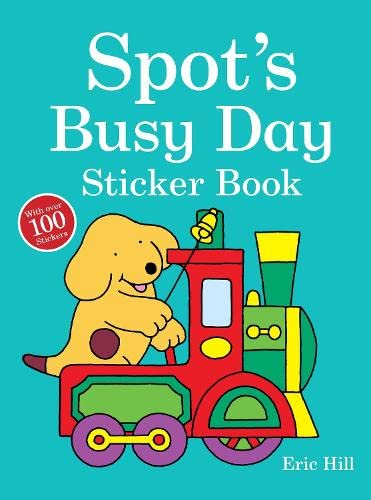 Spot's Busy Day Sticker Book By Eric Hill
