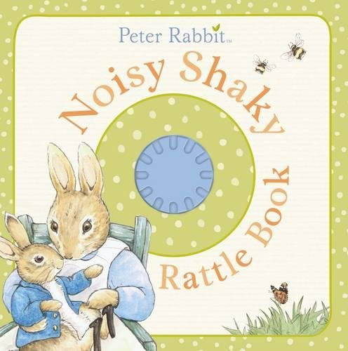 Peter Rabbit: Noisy Shaky Rattle Book By Beatrix Potter