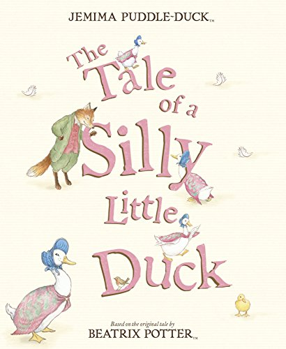 The Tale of a Silly Little Duck By Beatrix Potter