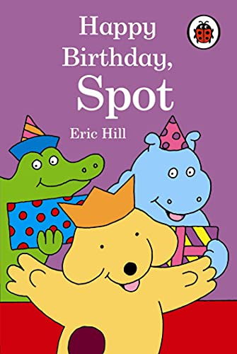 Happy Birthday Spot By Eric Hill