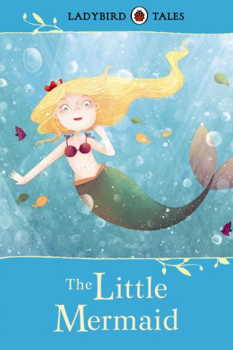 Ladybird Tales: The Little Mermaid Illustrated by Victoria Assanelli