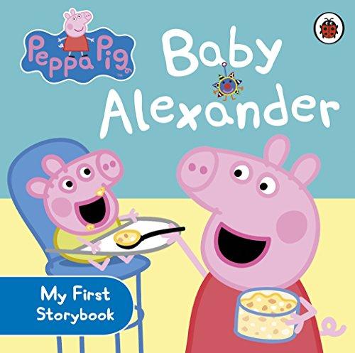 Peppa Pig: Baby Alexander By Peppa Pig