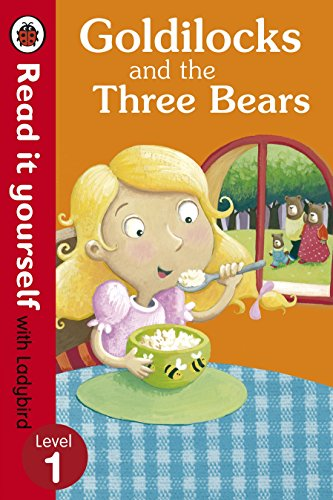Goldilocks and the Three Bears - Read it Yourself with Ladybird: Level 1 by