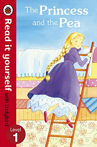 The Princess and the Pea - Read it Yourself with Ladybird: Level 1 by Ladybird