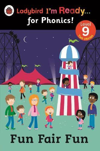 Fun Fair Fun: Ladybird I'm Ready for Phonics Level 9 By Ladybird