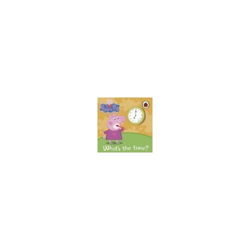 Peppa Pig: What's The Time? By Ladybird