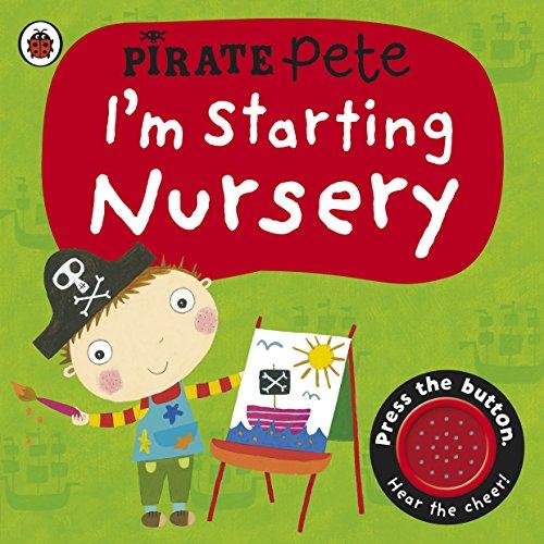 I'm Starting Nursery: A Pirate Pete Book By Amanda Li