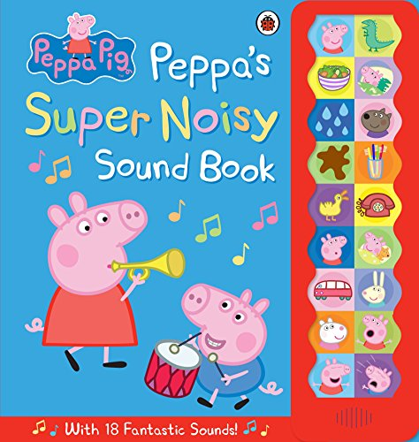 Peppa Pig: Peppa's Super Noisy Sound Book By Peppa Pig
