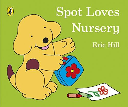 Spot Loves Nursery By Eric Hill
