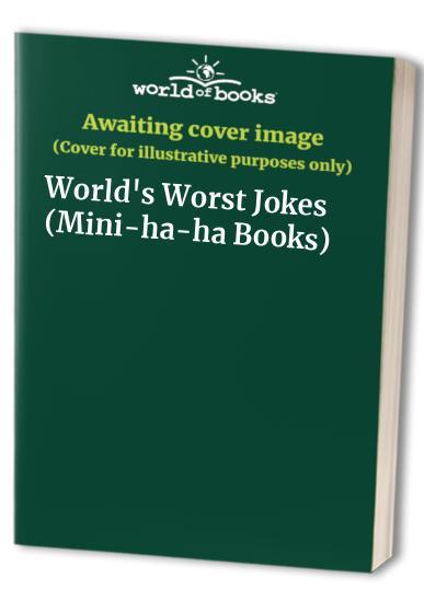 World's Worst Jokes By S. Gilroy