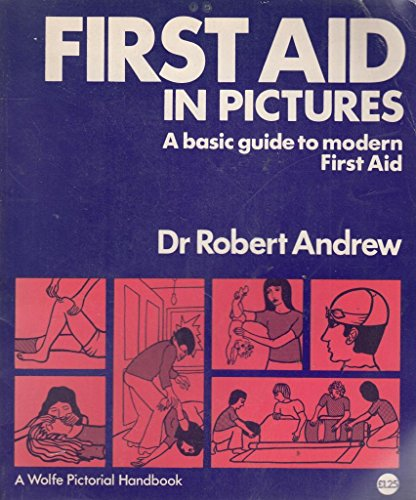 First Aid in Pictures By Robert Andrew