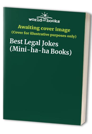 Best Legal Jokes By Edited by Michael Kilgarriff