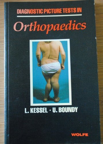 Diagnostic Picture Tests in Orthopaedics By Lipmann Kessel