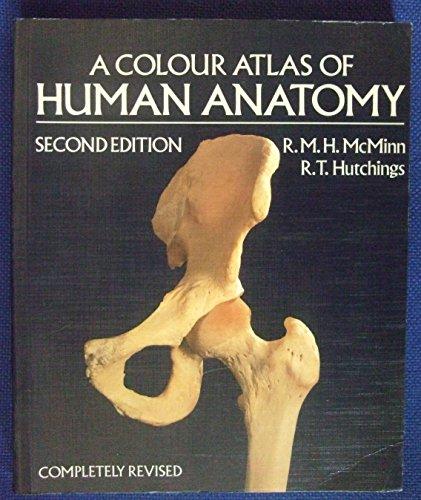 A Colour Atlas of Human Anatomy by Robert M. H. McMinn