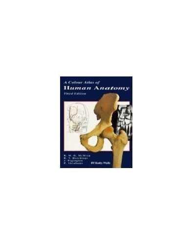 A Colour Atlas of Human Anatomy By Robert M. H. McMinn
