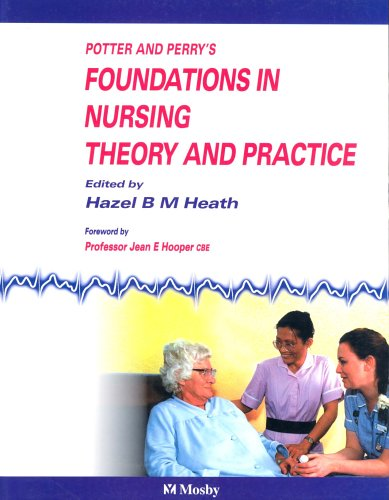 Potter & Perry's Foundations in Nursing Theory and Practice By Hazel Heath