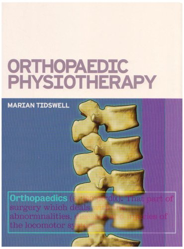 Orthopaedic Physiotherapy, 1e (Cash's Textbook) By Marian Tidswell
