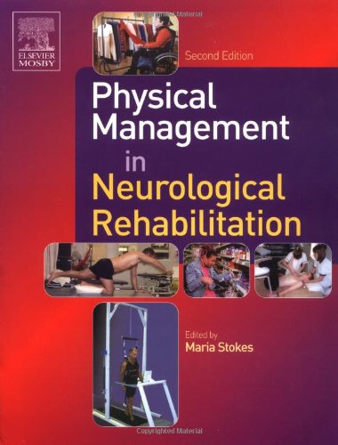 Physical Management in Neurological Rehabilitation (Physiotherapy Essentials) By Professor Maria Stokes, PhD, MCSP
