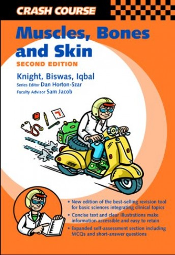Crash Course:  Muscle, Bones and Skin (Crash Course-UK) By Sian Knight (Medical School, University of Nottingham)