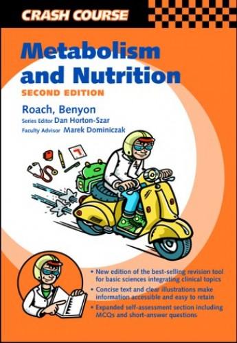 Crash Course:  Metabolism and Nutrition (Crash Course-UK) By Jason O'Neale Roach