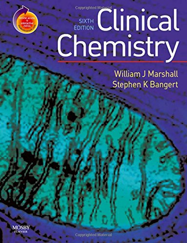 Clinical Chemistry: With STUDENT CONSULT Access (Marshall, Clinical Chemistry) By Dr. William J. Marshall, MA, MSc, PhD, MBBS, FRCP, FRCPath, FRCPEdin, FIBiol