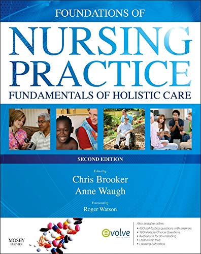Foundations of Nursing Practice: Fundamentals of Holistic Care, 2e By Chris Brooker