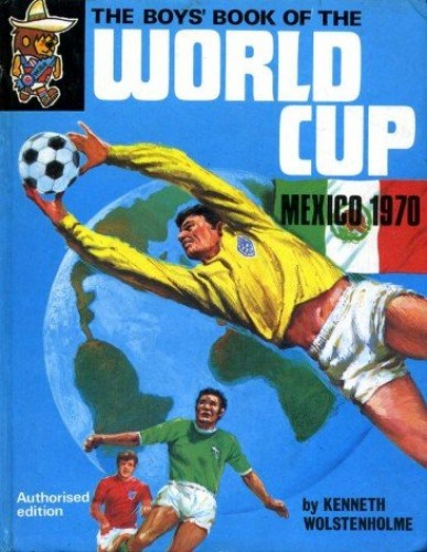 Boys' Book of the World Cup By Kenneth Wolstenholme