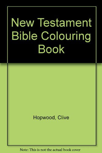New Testament Bible Colouring Book by Clive Hopwood