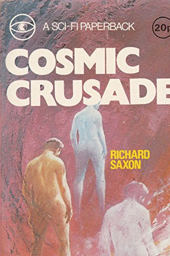 Cosmic Crusade By Richard Saxon