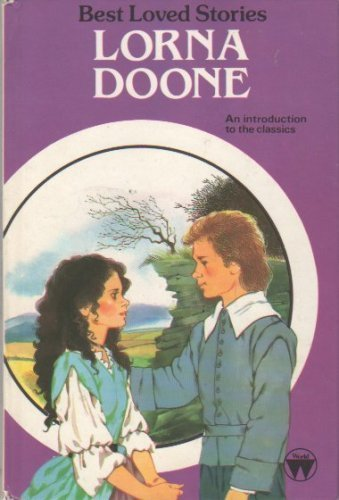 LORNA DOONE (BEST LOVED STORIES) By Richard Doddridge Blackmore