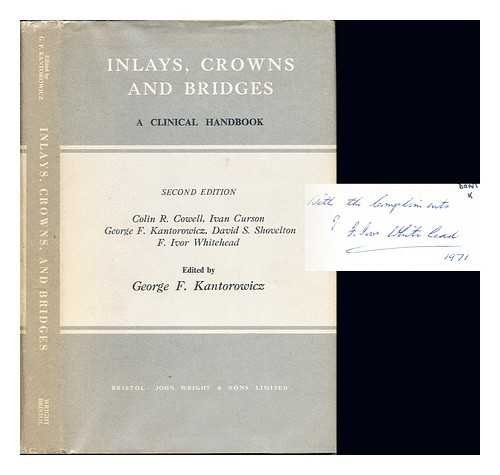Inlays, Crowns and Bridges By Edited by George F. Kantorowicz